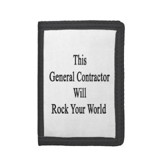 This General Contractor Will Rock Your World Trifold Wallets