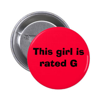 This girl is rated G 6 Cm Round Badge