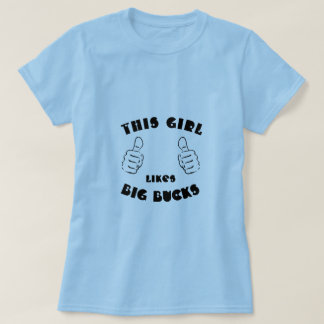This Girl Loves Big Bucks Funny Hunting Tee