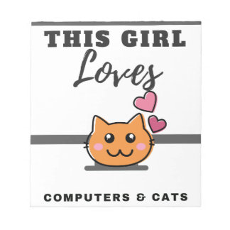 This Girl loves Computers & Cats Notepad