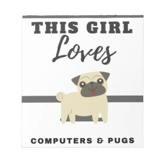 This Girl Loves Computers & Pugs Notepad