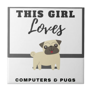 This Girl Loves Computers & Pugs Tile