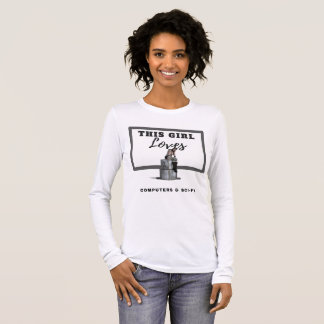 This Girl Loves Computers & Sci-Fi Long Sleeve T-Shirt