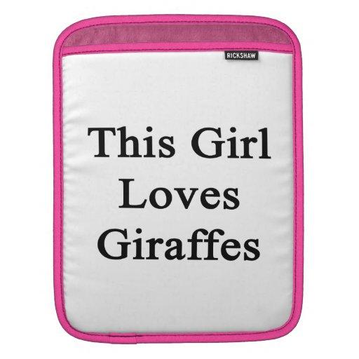This Girl Loves Giraffes Sleeves For iPads
