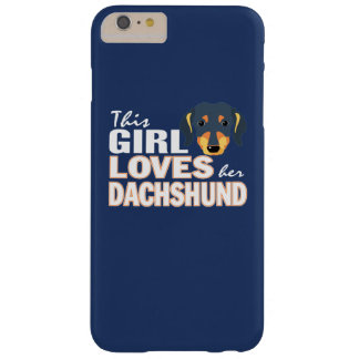 This Girl Loves Her Dachshund Barely There iPhone 6 Plus Case