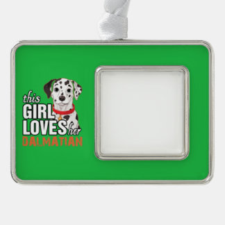 This Girl Loves Her Dalmatian Silver Plated Framed Ornament