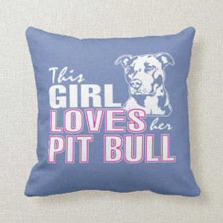 This Girl Loves Her PIT BULL Cushion