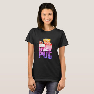 This Girl Loves Her Pug T-Shirt
