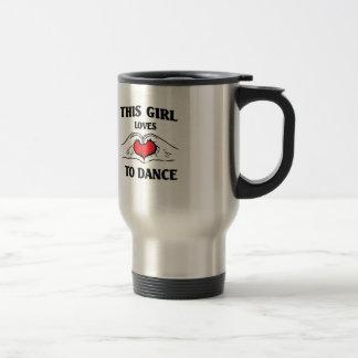 This girl loves to Dance Travel Mug
