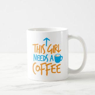 This Girl needs a Coffee! caffeine fuel design Coffee Mug