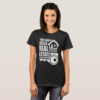 This Girl Sells Real Estate Got Referrals? T-Shirt