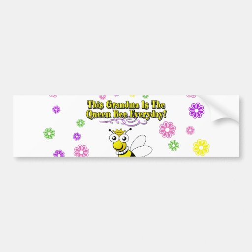 This Grandma Is The Queen Bee Everyday Bee Flowers Bumper Stickers
