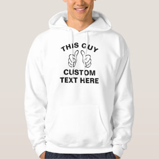 This Guy add your own text here Hoodie