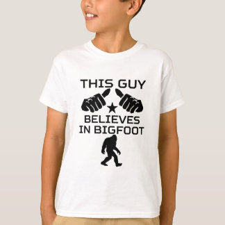 This Guy Believes In Bigfoot T-Shirt