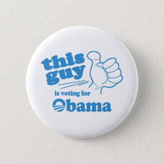 This Guy / Girl is voting for Obama 6 Cm Round Badge