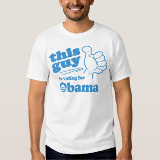 This Guy / Girl is voting for Obama T-shirt