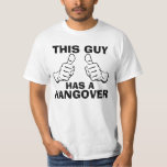 This Guy Has a Hangover phrase T-shirts