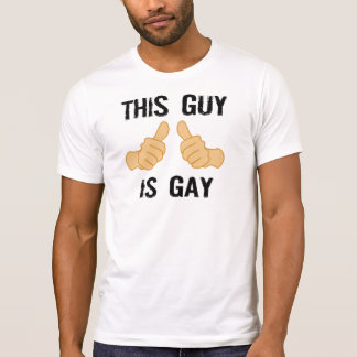 This guy is gay T-Shirt