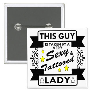 This Guy Is Taken By A Very Sexy Tattooed Lady 15 Cm Square Badge