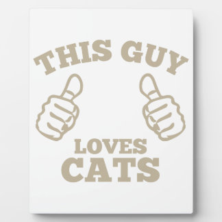 This Guy Loves Cats Plaque