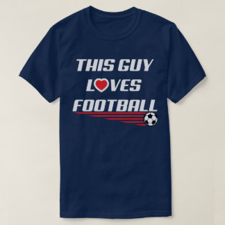 This Guy Loves Football Soccer Heart Humour Tee