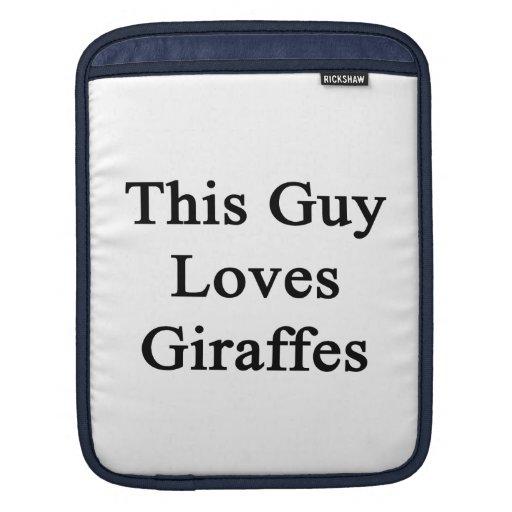 This Guy Loves Giraffes iPad Sleeve