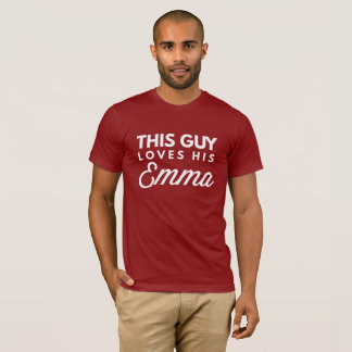 This guy loves his Emma T-Shirt