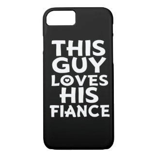 This Guy Loves His Fiancé phone case