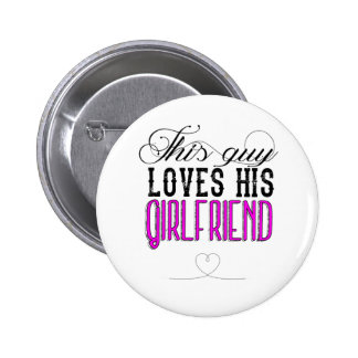 This guy loves his girlfriend 6 cm round badge