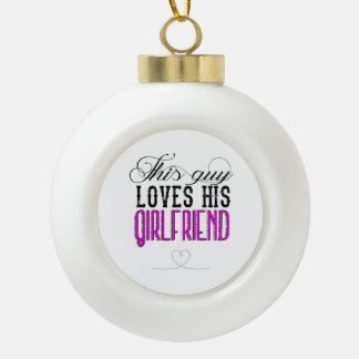 This guy loves his girlfriend ornament