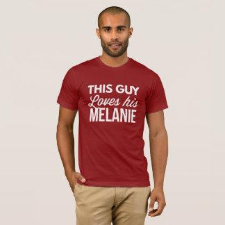 This guy loves his Melanie T-Shirt