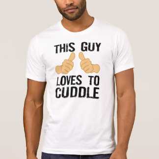This Guy Loves To Cuddle Tshirts