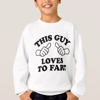 This Guy Loves To Fart Sweatshirt