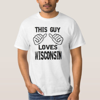 this guy loves wisconsin t-shirts