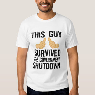 This guy survived the government shutdown tshirt