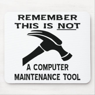 This (Hammer) Is Not A Computer Maintenance Tool Mouse Pad