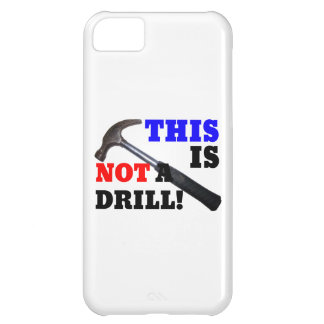 This Hammer Is Not A Drill! iPhone 5C Cover