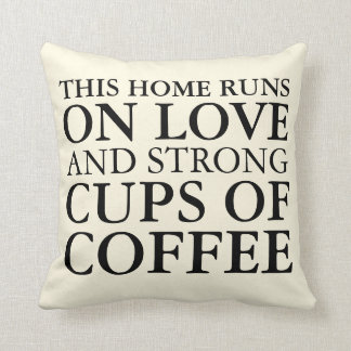 This Home Runs on Love and Coffee Pillow