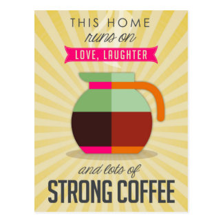 This Home Runs on Love Laughter and Lots of Coffee Postcard