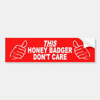 This Honey Badger Don't Care Bumper Sticker Car Bumper Sticker