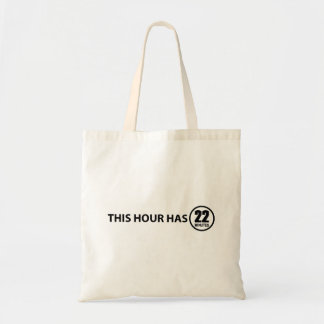 This Hour Has 22 Minutes Tote Bag
