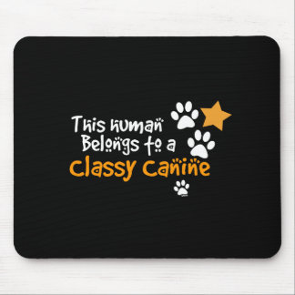 This Human Belongs to a Classy Canine Mouse Pad