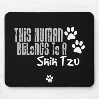 This Human Belongs to a Shih Tzu Mouse Pad