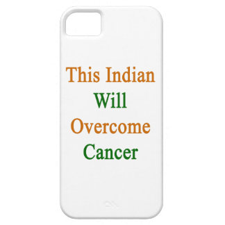 This Indian Will Overcome Cancer iPhone 5 Cases