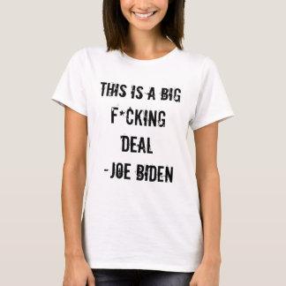 THIS IS A BIG F*CKING DEAL -Joe Biden T-Shirt