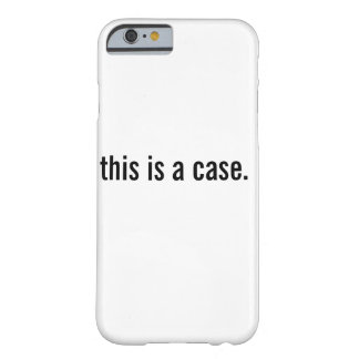 this is a case. barely there iPhone 6 case