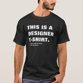 This is a designer T-shirt It uses Helvetica black