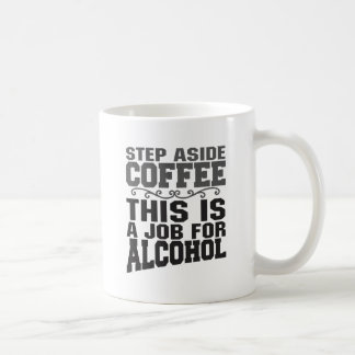 This is a job for alcohol coffee mugs