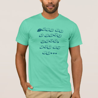 This is a love song, yes it is... T-Shirt