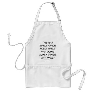 This is a manly apron for a manly man doing man